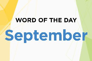 Word of the Day - September 2018