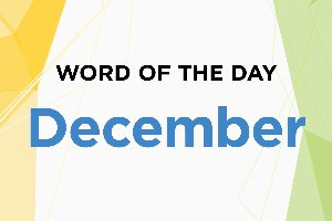 Word of the Day - December 2018