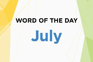 Word of the Day - July 2018