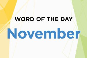 Word of the Day - November 2018