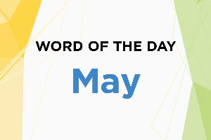 Word of the Day - May 2018