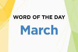Word of the Day - March 2018